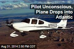 Pilot Unconscious, Plane Drops into Atlantic