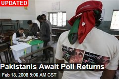Pakistanis Await Poll Returns