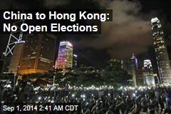 China to Hong Kong: No Open Elections