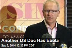 Another US Doc Has Ebola