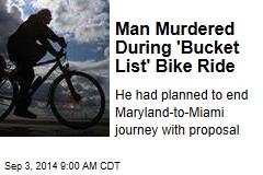 Man Murdered During 'Bucket List' Bike Ride