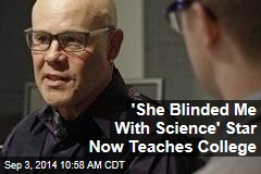 'She Blinded Me With Science' Star Now Teaches College
