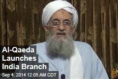 Al-Qaeda Launches India Branch