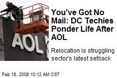 You've Got No Mail: DC Techies Ponder Life After AOL