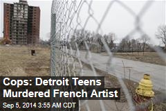 Cops: Detroit Teens Murdered French Artist