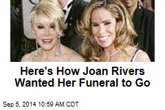Here's How Joan Rivers Wanted Her Funeral to Go