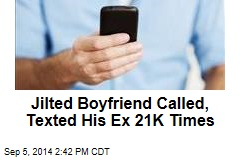 Man Jailed for Texting, Calling His Ex 21K Times