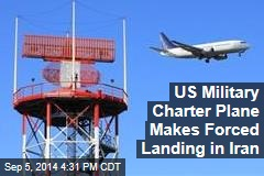 US Military Charter Plane Makes Forced Landing in Iran