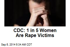 CDC: 1 in 5 Women Are Rape Victims