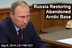 Russia Restoring Abandoned Arctic Base