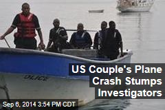 US Couple's Plane Crash Stumps Investigators