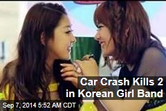 Car Crash Kills 2 in Korean Girl Band