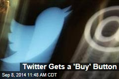 Twitter Gets a 'Buy' Button