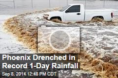 Phoenix Drenched in Record 1-Day Rainfall
