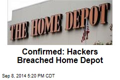 Home Depot: Yes, Hackers Breached Our System