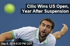 Cilic Beats Nishikori for US Open Title