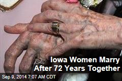 Iowa Women Marry After 72 Years Together