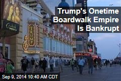 Trump's Onetime Boardwalk Empire Is Bankrupt