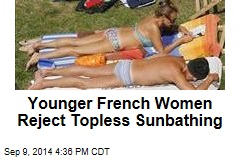 Younger French Women Reject Topless Sunbathing