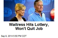 Waitress Hits Lottery, Won't Quit Job