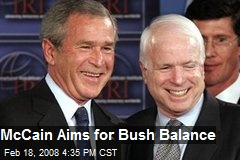 McCain Aims for Bush Balance