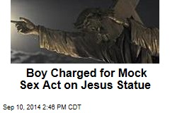 Boy Charged for Mock Sex Act on Jesus Statue