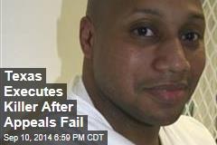 Texas Executes Killer After Appeals Fail
