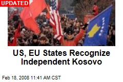 US, EU States Recognize Independent Kosovo