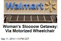 Woman's Sloooow Getaway: Via Motorized Wheelchair
