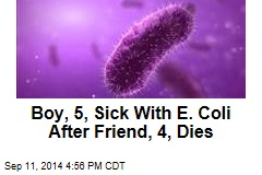Boy, 5, Sick With E. Coli After Friend, 4, Dies