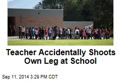 Teacher Accidentally Shoots Own Leg at School