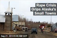 Rape Crisis Grips Alaska's Small Towns