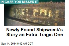 Newly Found Shipwreck's Story an Extra Tragic One
