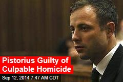 Pistorius Guilty of Culpable Homicide