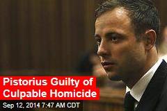 Pistorius Guilty of Culpable Homicide