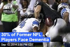 30% of Former NFL Players Face Dementia