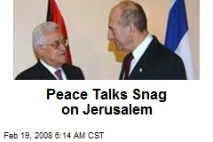 Peace Talks Snag on Jerusalem