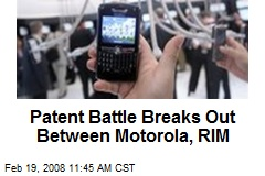 Patent Battle Breaks Out Between Motorola, RIM