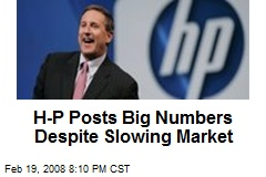H-P Posts Big Numbers Despite Slowing Market