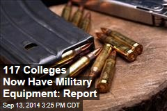 117 Colleges Now Have Military Equipment: Report