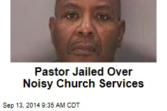 Pastor Jailed Over Noisy Church Services