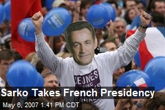 Sarko Takes French Presidency