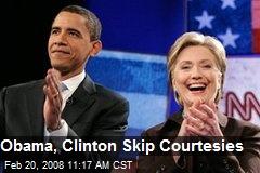 Obama, Clinton Skip Courtesies