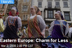 Eastern Europe: Charm for Less