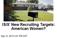 ISIS' New Recruiting Targets: American Women?