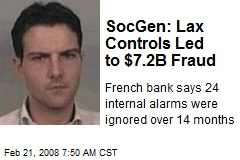 SocGen: Lax Controls Led to $7.2B Fraud