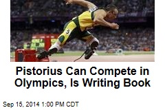Pistorius Can Compete in Olympics, Is Writing Book