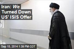 Iran: We Turned Down US' ISIS Offer