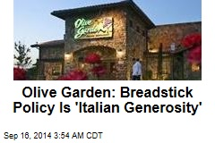 Olive Garden: Breadstick Policy Is 'Italian Generosity'