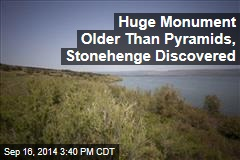 Huge Monument Older Than Pyramids, Stonehenge Discovered